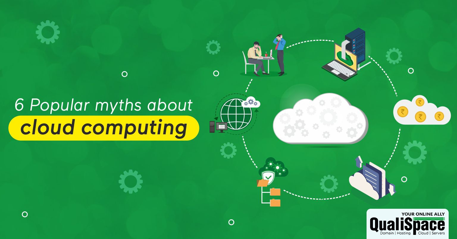 6 Popular myths about cloud computing.