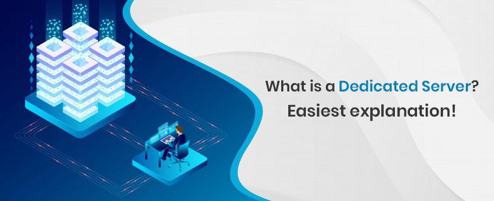 Dedicated Server explained in a simple way!